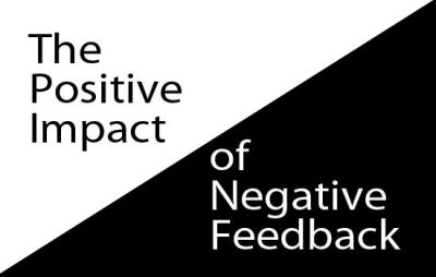 postive impact of negative feedback