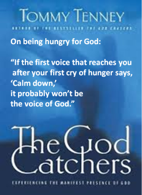 God Catchers When you are hungry for Him God doesnt say calm down