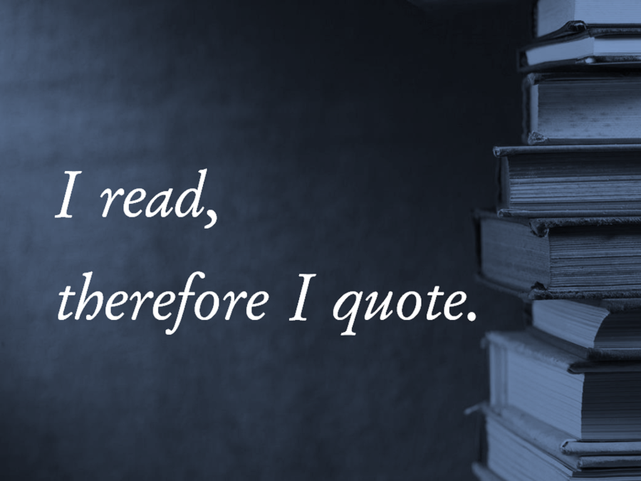 I read therefore I quote
