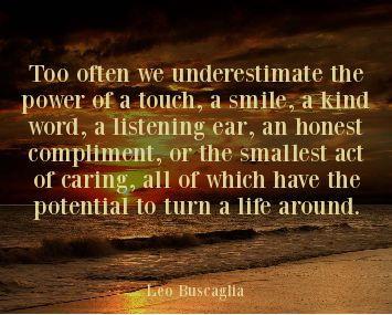 Leo Buscaglia Quote Kindness Encouragment