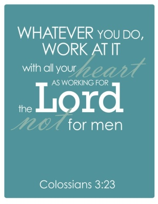 Colossians 3 23 Work as Unto the Lord